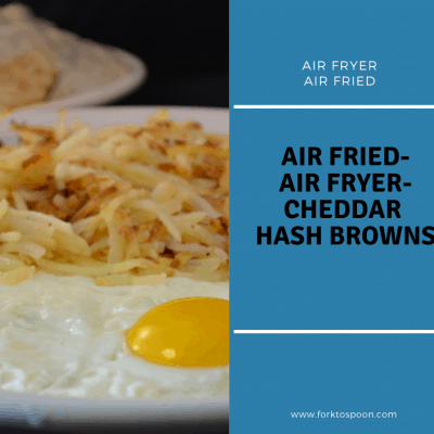 Air Fried-Air Fryer-Cheddar Hash Browns