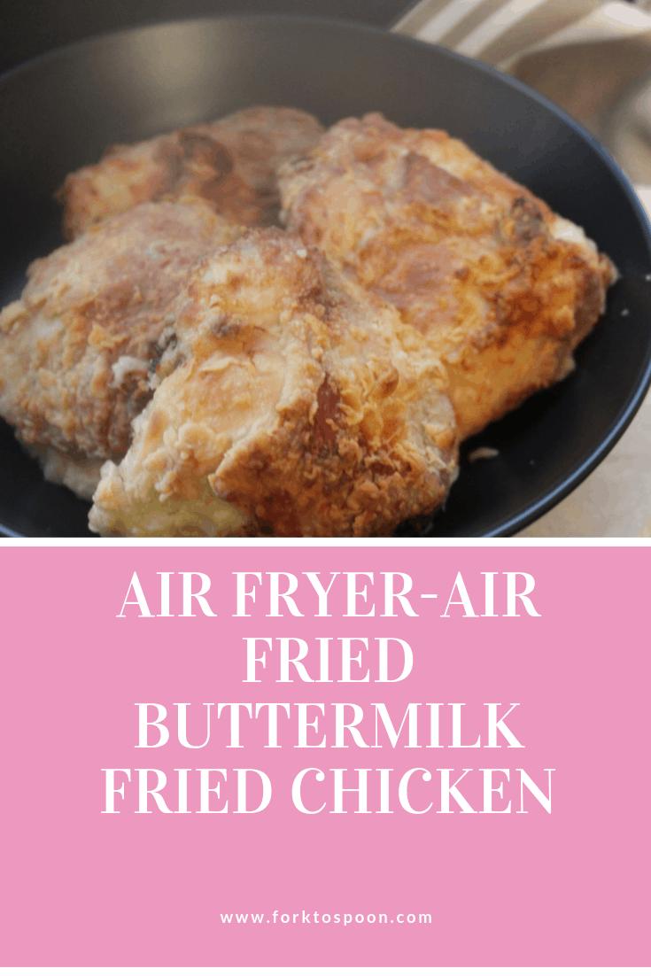 Air Fried Air Fryer Buttermilk Fried Chicken