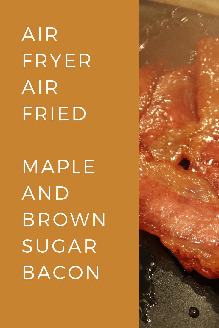Air Fryer Air Fried Maple And Brown Sugar Bacon