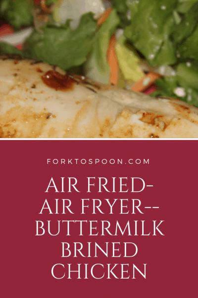 Air Fried-Air Fryer-Buttermilk Brined Chicken