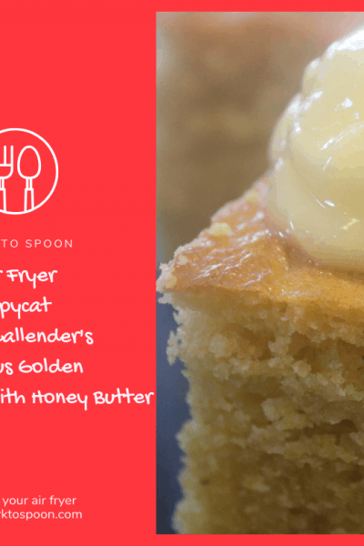 Air Fryer-Air Fried-Copycat Recipe-Marie Callender's Famous Golden Cornbread with Honey Butter