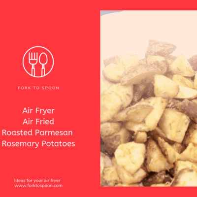 Air Fryer-Air Fried-Roasted Parmesan Rosemary Potatoes