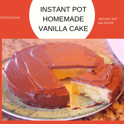 Pressure Cooker (Instant Pot) Homemade Vanilla Cake (From Scratch)
