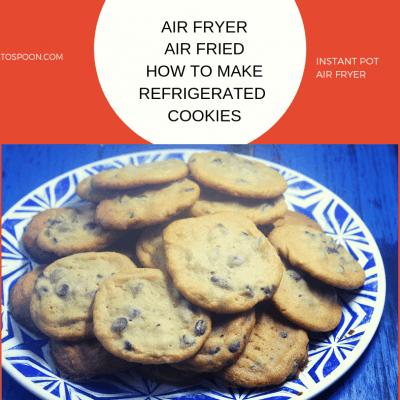 Air Fryer-Air Fried- How to Make Refrigerated Cookies, In the Air Fryer-Chocolate Chip Cookies