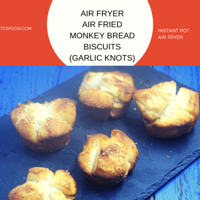 Air Fryer-Air Fried-Monkey Bread Biscuits (Homemade Garlic Knots)