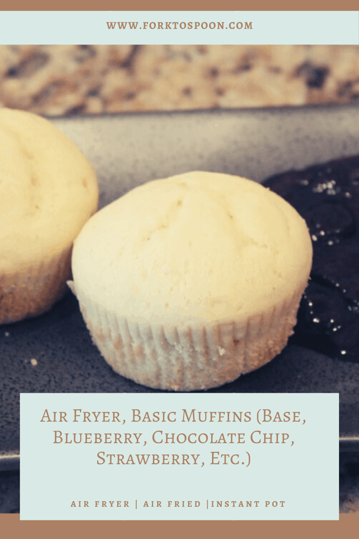 Air Fryer, Basic Muffins (Base, Blueberry, Chocolate Chip, Strawberry, Etc.)
