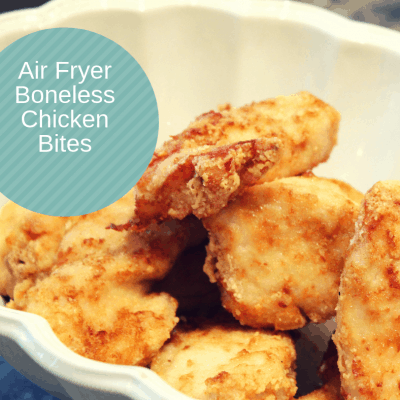 Air Fryer-Air Fried-Boneless Chicken Bites (Gluten Free)