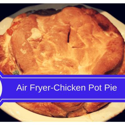 Air Fryer-Air Fried-Homemade Chicken Pot Pie