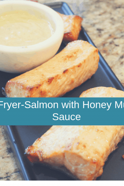Air Fried–Air Fryer-Salmon with Honey Mustard Sauce