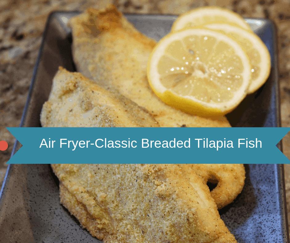 Air Fried Air Fryer Classic Breaded Tilapia Fish