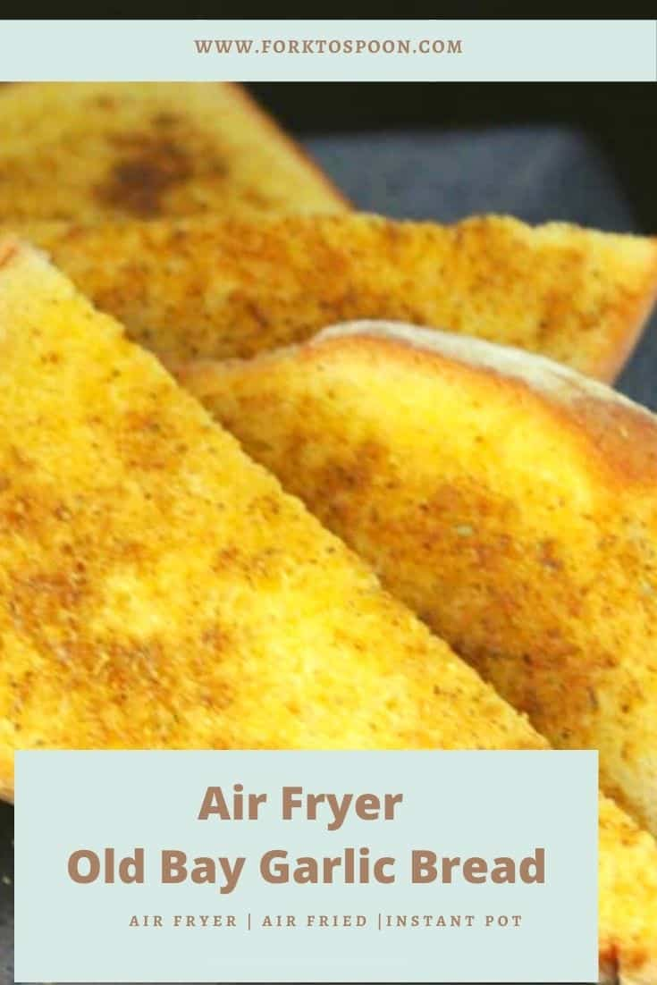 Air Fryer Old Bay Garlic Bread