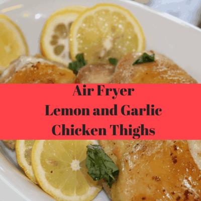 Air Fryer-Air Fried-Lemon and Garlic Chicken Thighs