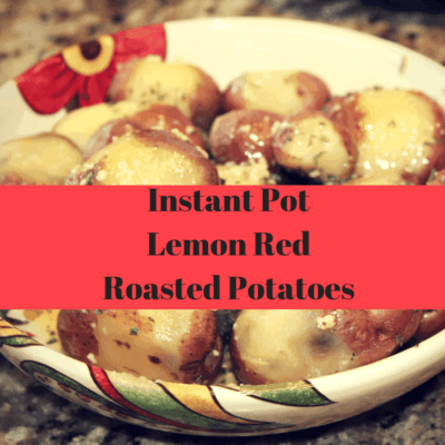 Pressure Cooker (Instant Pot) Lemon Red Roasted Potatoes
