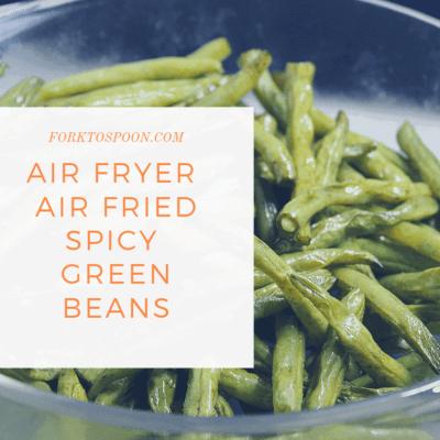 Air Fryer-Air Fried-Spicy Green Beans
