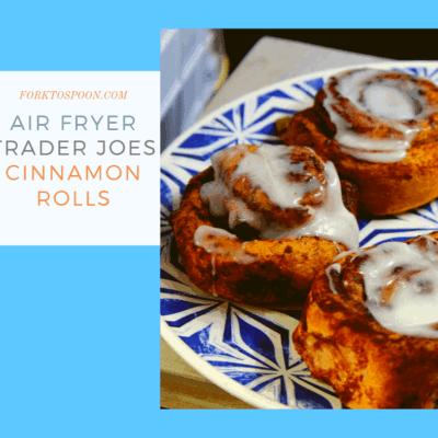 Air Fryer-Air Fried-Trader Joe's Cinnamon Rolls