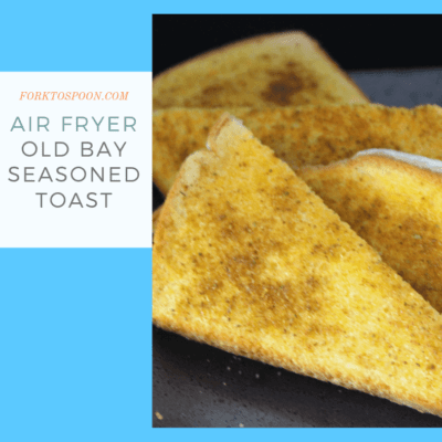 Air Fryer-Air Fried-How to Make Old Bay Seasoned Toast