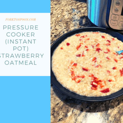 Pressure Cooker (Instant Pot) Strawberry Oatmeal (Made in the Mini)