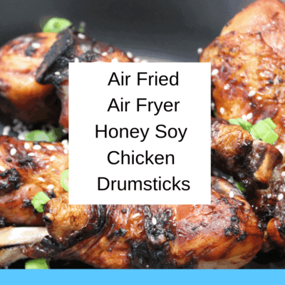 Air Fried-Air Fryer-Sticky Honey Soy Chicken Drumsticks