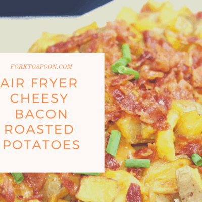 Air Fryer-Air Fried-Cheesy Bacon Roasted Potatoes