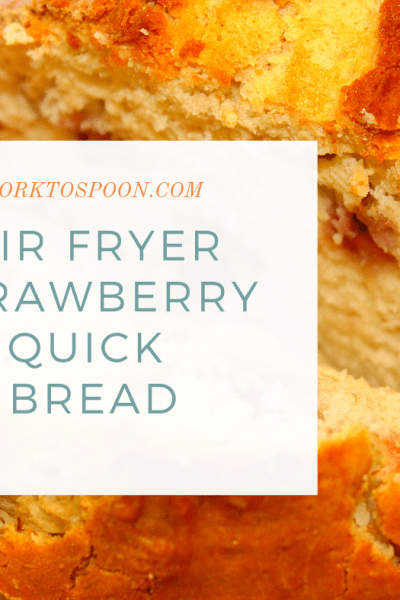 Air Fryer-Air Fried-Strawberry Quick Bread