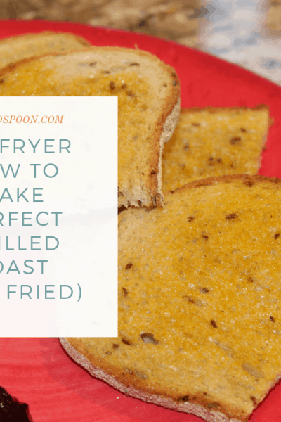 Air Fryer-Air Fried-How to Make  Perfect Toast in the Air Fryer  (Pan Fried)