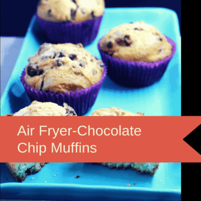 Air Fryer-Air Fried-Homemade Chocolate Chip Muffins