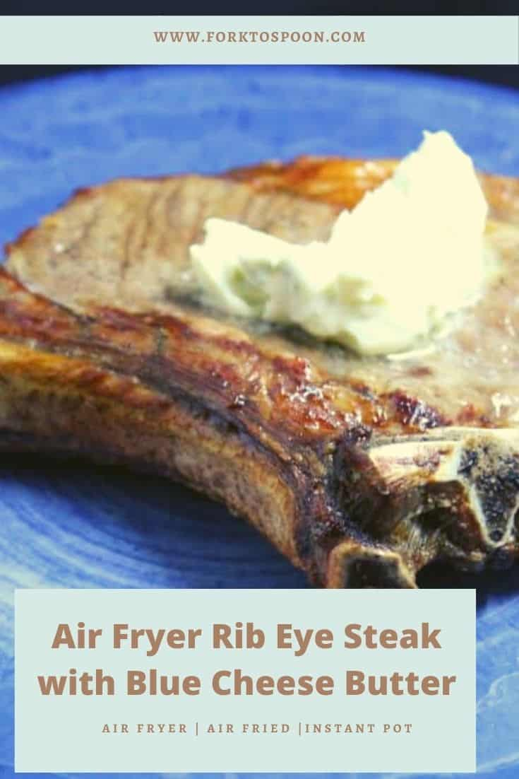 Air Fryer Rib Eye Steak with Blue Cheese Butter