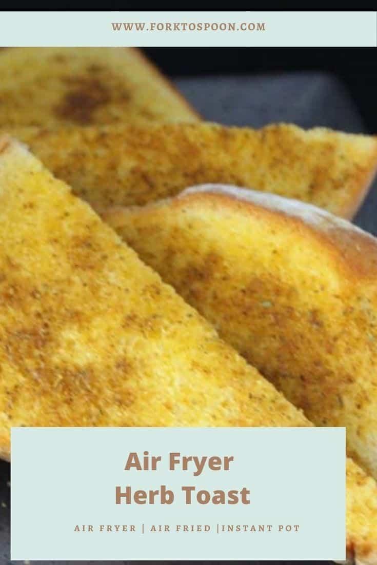 Air Fryer Herb Toast