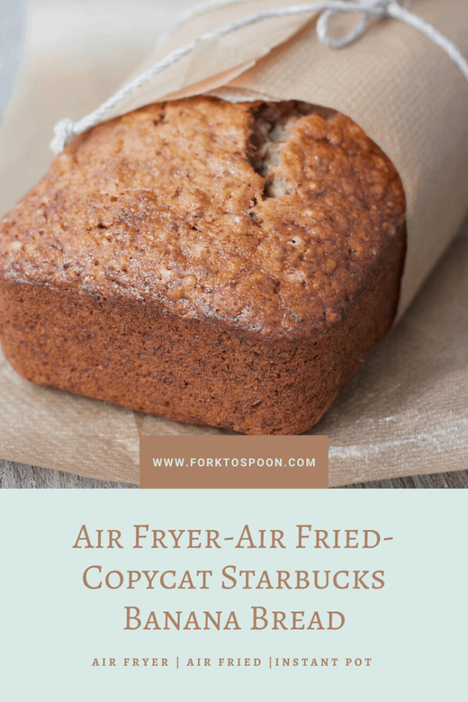Air Fryer-Air Fried-Copycat Starbucks Banana Bread
