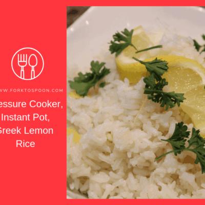 Pressure Cooker, Instant Pot-Greek Lemon Rice