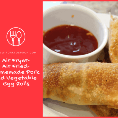 Air Fryer-Air Fried-Homemade Pork and Vegetable Egg Rolls