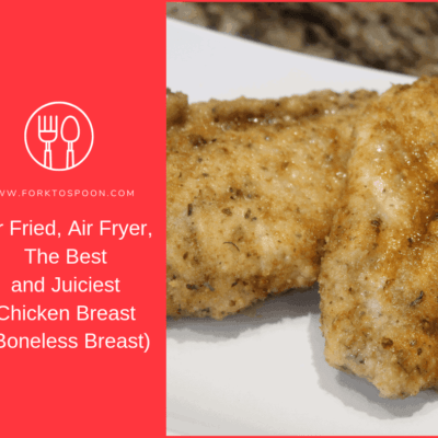 Air Fried, Air Fryer, The Best and Juiciest Chicken Breast (Boneless Breast)
