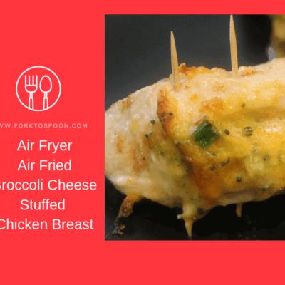 Air Fryer, Air Fried, Broccoli Cheese Stuffed Chicken Breast