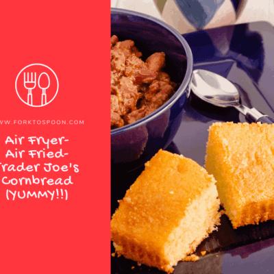 Air Fryer-Air Fried–Making Trader Joe's Cornbread In the Air Fryer (YUMMY!!)