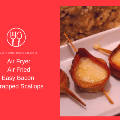 Air Fryer, Air Fried, Easy Bacon Wrapped Scallops