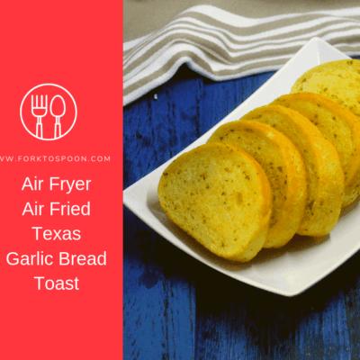 Air Fryer, Air Fried, Texas Toast Garlic Bread