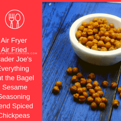 Air Fryer (Air Fried)–Trader Joe's Everything but the Bagel Sesame Seasoning Blend Spiced Chickpeas