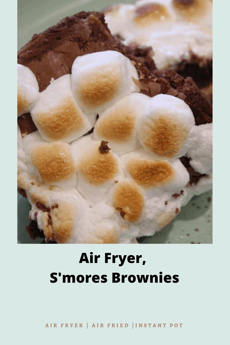 Air Fryer, S'mores Brownies