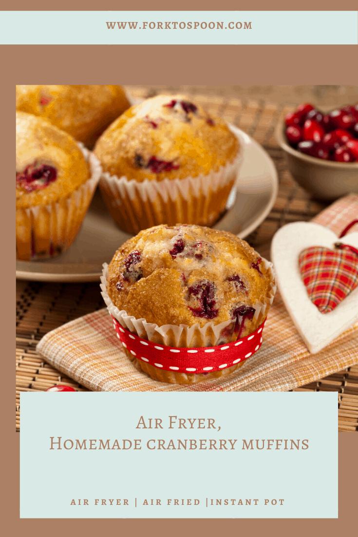 Air Fryer, Homemade Cranberry Muffins