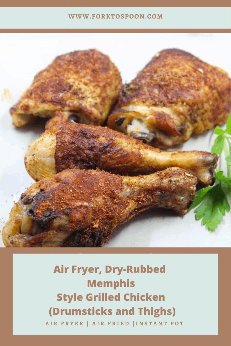 Air Fryer, Dry-Rubbed Memphis Style Grilled Chicken (Drumsticks and Thighs)