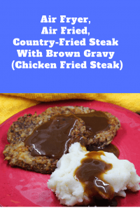 Air Fryer Air Fried Country Fried Steak With Brown Gravy