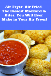 Air Fryer Air Fried The Easiest Mozzarella Bites You