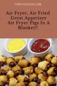 Air Fryer Air Fried Great Appetizer Air Fryer Pigs In A