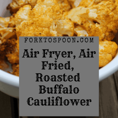 Air Fryer, Air Fried, Roasted Buffalo Cauliflower