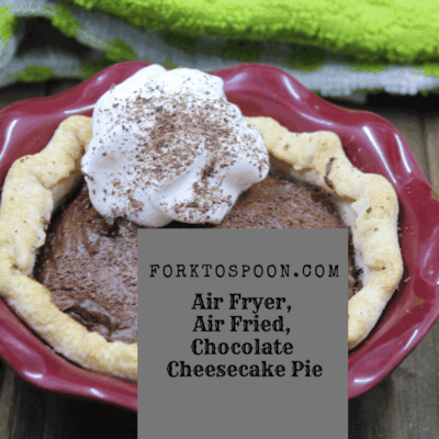 Air Fryer, Air Fried, Chocolate Cheesecake Pie