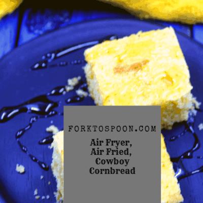 Air Fryer, Air Fried, Cowboy Cornbread