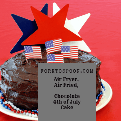 Air Fryer, Air Fried, Homemade Chocolate Cake, 4th of July