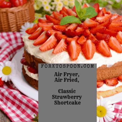 Air Fryer, Air Fried, Easy Classic Strawberry Shortcake