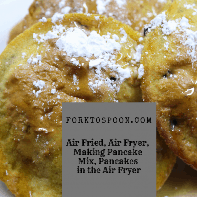Air Fried, Air Fryer, Making Pancake Mix, Pancakes in the Air Fryer