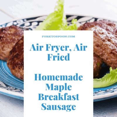 Air Fryer, Air Fried, Homemade Maple Breakfast Sausage